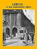 Leipzig in den turbulenten 20ern