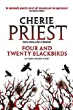 Front cover for the book Four and Twenty Blackbirds by Cherie Priest