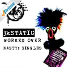 Worked Over Nasty: Singles