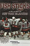 img - for Fish Sticks: The Fall and Rise of the New York Islanders book / textbook / text book