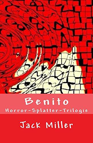 Benito - Horror-Splatter-Trilogie (German Edition) -