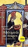 Hildegarde de Bingen : Corps et âme en dieu par Fella