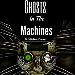Ghosts in the Machines | G. Michael Vasey