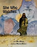 img - for She Who Watches by Holmes, Willa, Holmes,Willa B., Benally, Anderson, Henningsen, Pam(October 1, 2001) Paperback book / textbook / text book