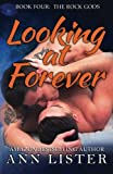 Looking At Forever: Volume 4 (The Rock Gods)