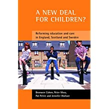 A new deal for children?: Re-forming education and care in England, Scotland and Sweden