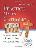 Practice Makes Catholic, Joe Paprocki, 0829433228