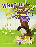What If a Stranger Approaches You? (Danger Zone) by Anara Guard, Colleen Madden