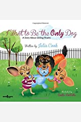 I Want to be the Only Dog: 06 (Building Relationships) Paperback