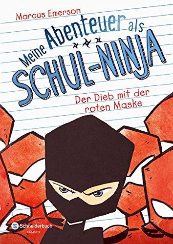 Meine Abenteuer als Schul-Ninja, Band 03: Der Dieb mit der roten Maske