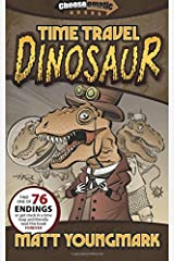 Time Travel Dinosaur (Chooseomatic Books) (Volume 3) Paperback