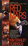 Red Mars: Written by Kim Stanley Robinson, 1993 Edition, (reprint) Publisher: Spectra [Mass Market Paperback]