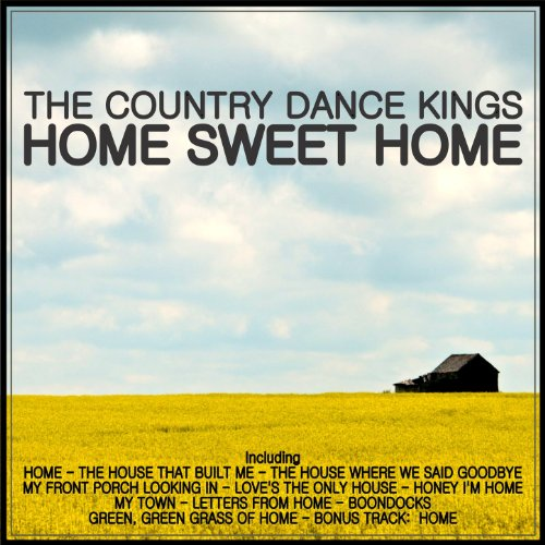 Amazon.com: Home Sweet Home: The Country Dance Kings: MP3 Downloads