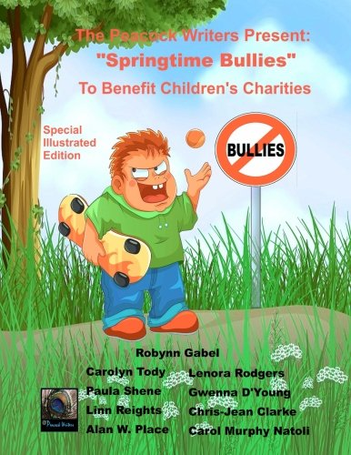 Springtime Bullies: Special Illustrated Edition (The Peacock Writers Present) (Volume 6)