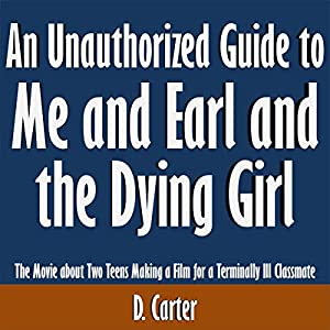 An Unauthorized Guide to Me and Earl and the Dying Girl Audiobook