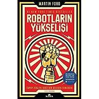 Robotların Yükselişi: Yapay Zeka ve İşsiz Bir Gelecek Tehlikesi