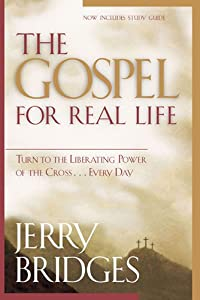 The Gospel for Real Life: Turn to the Liberating Power of the Cross...Every Day (Now Includes Study Guide)
