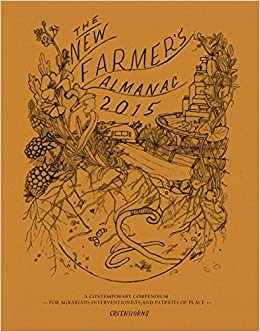 Book The New Farmer's Almanac 2015: A Contemporary Compendium for Agrarians, Interventionists, and Patriots of Place