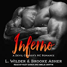 Inferno: Devil Chaser's MC Series, Book 1 Audiobook by L. Wilder, Brooke Asher Narrated by Amelie Griffin, Rudy Sanda