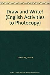 Draw & Write ! : English Activities to Photocopy