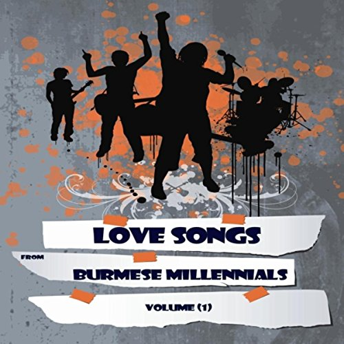 Love Songs From Burmese Millenials Vol 1