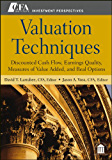 Valuation Techniques: Discounted Cash Flow, Earnings Quality, Measures of Value Added, and Real Options (CFA Institute Investment Perspectives)