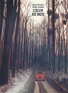 Coeur de bois, Meunier, Henri