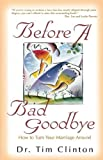 Before a Bad Goodbye, Timothy Clinton, 0849937434
