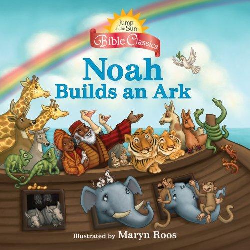 Jump at the Sun: Noah Builds an Ark - Bible Classics (Jump at the Sun Bible Classics)