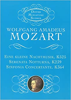 モーツァルト: アイネ・クライネ・ナハトムジーク ト長調 KV 525、セレナータ・ノットゥルナ KV 239、協奏交響曲 KV 364/ドーヴァー社/小型スコア