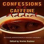 Confessions of a Caffeine Addict | Marina Kushner
