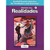 PRENTICE HALL REALIDADES LEVEL 1 GUIDED PRACTICE ACTIVIITIES FOR        VOCABULARY AND GRAMMAR 2004C