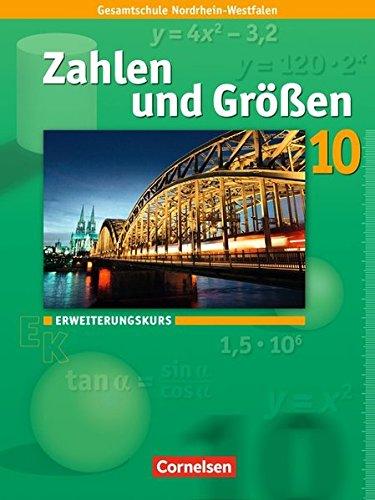 Zahlen und Größen 10. Schuljahr. Erweiterungskurs. Schülerbuch. Kernlehrpläne Gesamtschule Nordrhein-Westfalen (Größe Guides Uk)