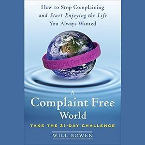 A Complaint Free World Hörbuch
