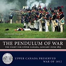 The Pendulum of War: The Fight for Upper Canada, January-June 1813