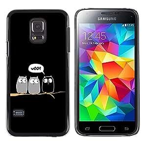 Be Good Phone Accessory // Dura Cáscara cubierta Protectora Caso Carcasa Funda de Protección para Samsung Galaxy S5 Mini, SM-G800, NOT S5 REGULAR! // Funny Woot Owl Owls Birds