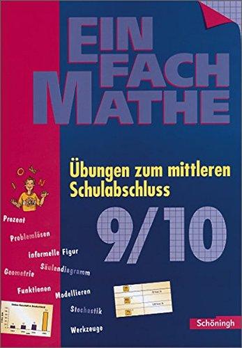 EinFach Mathe: Übungen zum mittleren Schulabschluss: Jahrgangsstufen 9/10