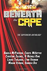 Beneath the Cape: The Superhero Anthology: Benefiting the Wounded Warrior Project Paperback