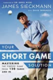 Your Short Game Solution Mastering