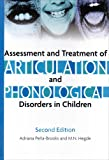 Assessment and Treatment of Articulation and Phonological Disorders in Children 2nd Edition