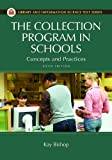The Collection Program in Schools, Kay Bishop, 1610690214