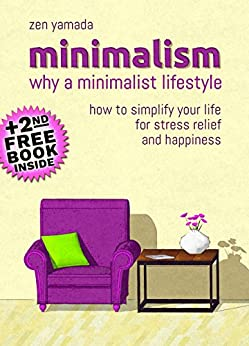 Minimalism why a minimalist lifestyle 2nd free for Why minimalism