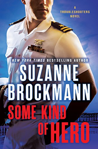 Some Kind of Hero: A Troubleshooters Novel (Troubleshooters Book 19) cover
