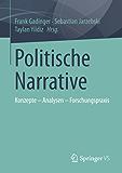 Politische Narrative: Konzepte - Analysen - Forschungspraxis