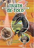 img - for Truth Be Told: Exposing the Myth of Evolution book / textbook / text book