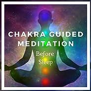 Chakra Guided Meditation - Before Sleep