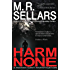 Harm None: A Rowan Gant Investigation (The Rowan Gant Investigations Book 1)