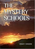 The Mystery Schools, Grace F. Knoche, 1557000662