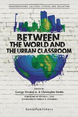 Between the World and the Urban Classroom (Transgressions: Cultural Studies and Education)