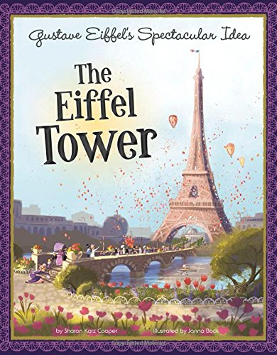 Story Tower - Gustave Eiffel's Spectacular Idea: The Eiffel Tower (The Story Behind the Name)